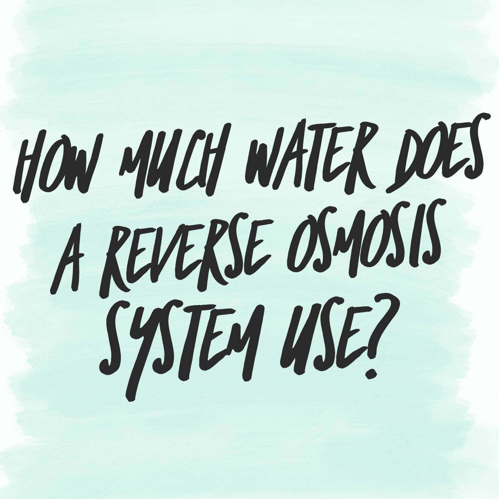 How Much Water Does Reverse Osmosis Waste?