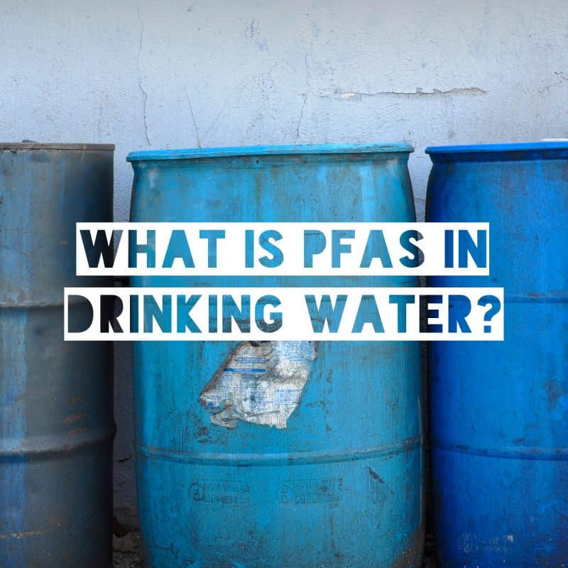toxic chemical barrels with text what is pfas in drinking water